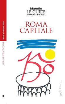 Roma capitale. 150 anni. Le guide ai sapori e ai piaceri - copertina