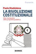 La rivoluzione costituzionale. Alla riconquista della proprietà pubblica