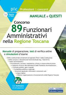 Cocktaillab.it Concorso 89 funzionari amministrativi nella regione Toscana. Manuale e quesiti. Con software di simulazione Image