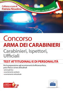 Criticalwinenotav.it Concorso Arma dei Carabinieri. Carabinieri, ispettori, ufficiali. Test attitudinali e di personalità. Con software di simulazione Image