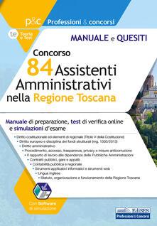 Camfeed.it Concorso 84 assistenti amministrativi nella Regione Toscana. Manuale di preparazione, test di verifica e simulazioni d'esame. Con software di simulazione Image