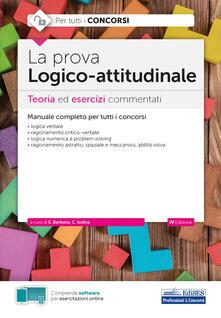 La prova a test logico-attitudinale. Teoria ed esercizi commentati. Manuale completo per tutti i concorsi. Con software di simulazione.pdf