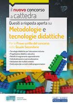 Quesiti a risposta aperta su metodologie e tecnologie didattiche. Per le prove scritte del concorso nelle Scuole Secondarie. Con espansione online