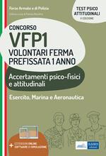 Concorsi per VFP 1. Accertamenti psicofisici attitudinali. Test psicoattitudinali per gli accertamenti dell'idoneità psico-fisica e attitudinale. Con software di simulazione