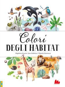 Libro Colori degli habitat. Ediz. a colori Jana Sedlackova St?pánka Sekaninova