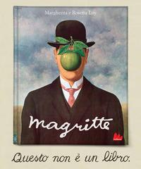 Magritte. Questo non è un libro. Ediz. a colori - Loy Margherita - wuz.it