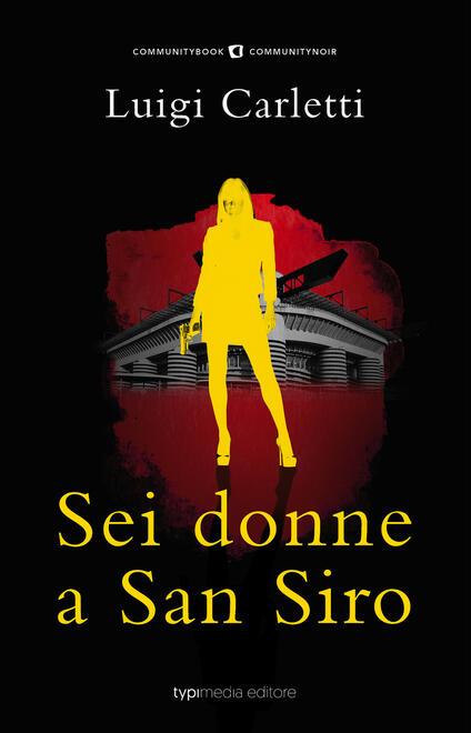 Sei donne a San Siro - Luigi Carletti - copertina