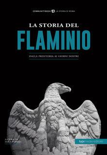La storia del Flaminio. Dalla preistoria ai giorni nostri - copertina