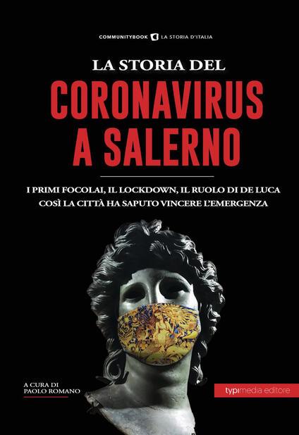 La storia del Coronavirus a Salerno e in Campania. Dalle pandemie del passato ai giorni nostri - copertina