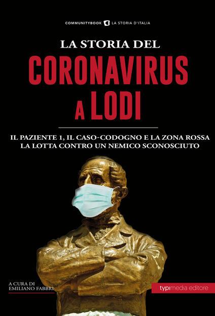 La storia del Coronavirus a Lodi e in Lombardia - copertina