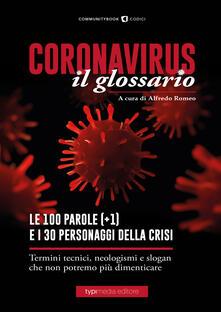 Coronavirus il glossario. Le cento (+1) parole della crisi. Termini tecnici, neologismi, personaggi che non potremo più dimenticare - copertina