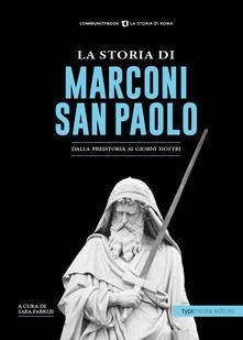 La storia di Marconi-San Paolo. Dalla preistoria ai giorni nostri - copertina