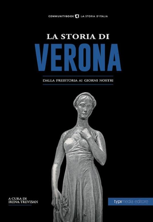La storia di Verona. Dalla preistoria ai giorni nostri - copertina