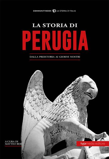 La storia di Perugia. Dalla preistoria ai giorni nostri - copertina