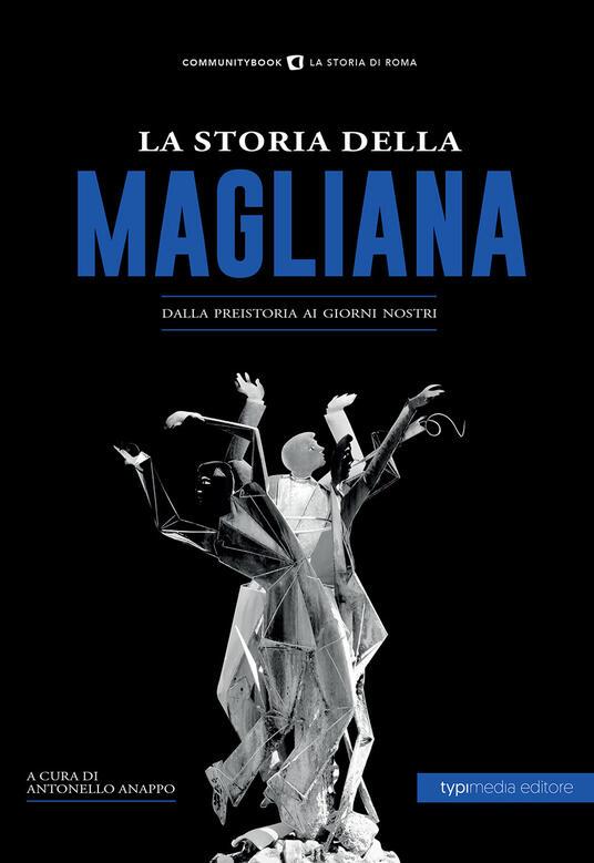 La storia della Magliana. Dalla preistoria ai giorni nostri - copertina