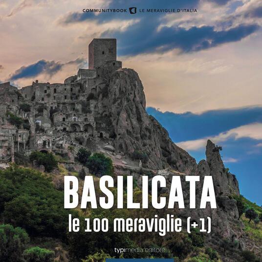 Basilicata, le 100 Meraviglie (+1). Ediz. illustrata - copertina