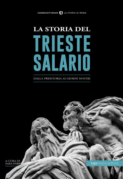 La storia del Trieste Salario. Dalla preistoria ai giorni nostri - Sara Fabrizi - ebook