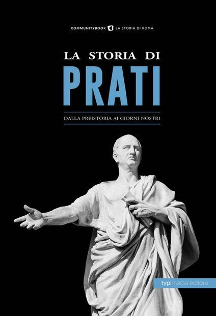 La storia di Prati dalla preistoria ai giorni nostri - Sara Fabrizi - ebook