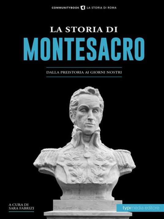 La storia di Montesacro. Dalla preistoria ai giorni nostri - Sara Fabrizi - ebook