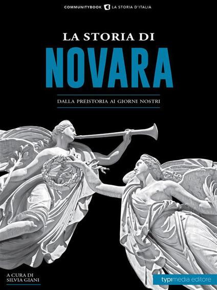 La storia di Novara. Dalla preistoria ai giorni nostri - Silvia Giani - ebook