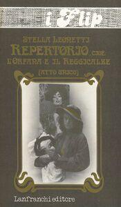 Libro Repertorio, cioè: l'orfana e il reggicalze Stella Leonetti