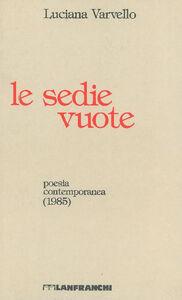 Libro Le sedie vuote Luciana Varvello