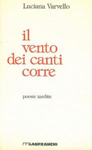 Libro Il vento dei canti corre Luciana Varvello