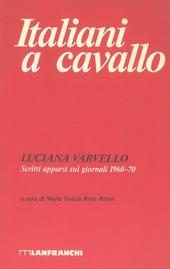 Italiani a cavallo. Scritti apparsi sui giornali 1960-70