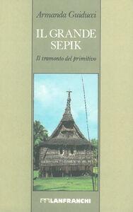 Libro Il grande Sepik Armanda Guiducci