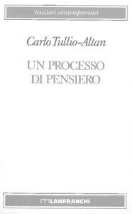 Libro Un processo di pensiero Carlo Tullio Altan