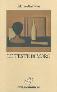 Libro Le teste di moro Mario Miccinesi