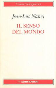 Foto Cover di Il senso del mondo, Libro di Jean-Luc Nancy, edito da Lanfranchi