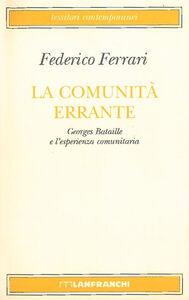 Libro La comunità errante. Georges Bataille e l'esperienza comunitaria Federico Ferrari