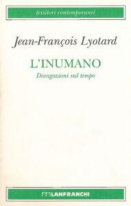 Libro L' inumano. Divagazioni sul tempo J. François Lyotard