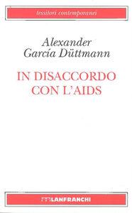 Libro In disaccordo con l'AIDS Alexander Garcia Duttman