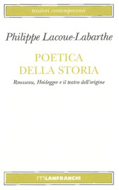 Poetica della storia. Rousseau, Heidegger e il teatro dell'origine