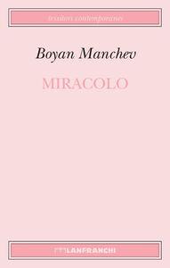 Libro Miracolo Boyan Manchev