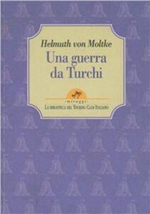 Libro Una guerra da turchi Helmuth von Moltke