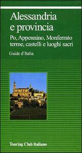 Foto Cover di Alessandria e provincia, Libro di  edito da Touring