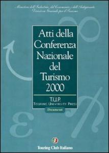 Libro Atti della Conferenza nazionale del turismo 2000