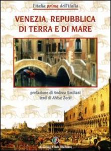 Libro Venezia, Repubblica di terra e mare Alvise Zorzi