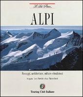 Alpi. Paesaggi, architetture, culture e tradizioni