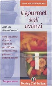 Libro Il gourmet degli avanzi Allan Bay , Fabiano Guatteri