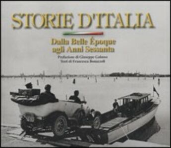 Libro Storie d'Italia. Dalla Belle Époque agli anni Sessanta