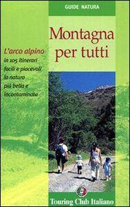 Foto Cover di Montagna per tutti, Libro di  edito da Touring