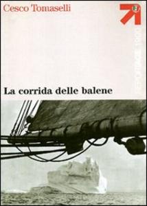 Libro La corrida delle balene Cesco Tomaselli