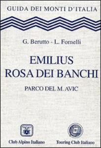 Libro Emilius, Rosa dei Banchi. Parco del M. Avic G. Berutto , L. Fornelli