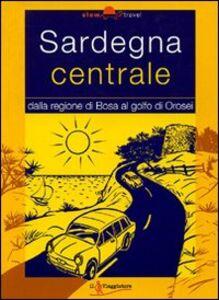 Foto Cover di Sardegna centrale, Libro di Franco Betucchi,Salvatore Rubino, edito da Touring Il Viaggiatore