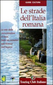 Libro Le strade dell'Italia romana