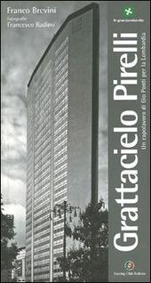 Grattacielo Pirelli. Un capolavoro di Giò Ponti per la Lombardia
